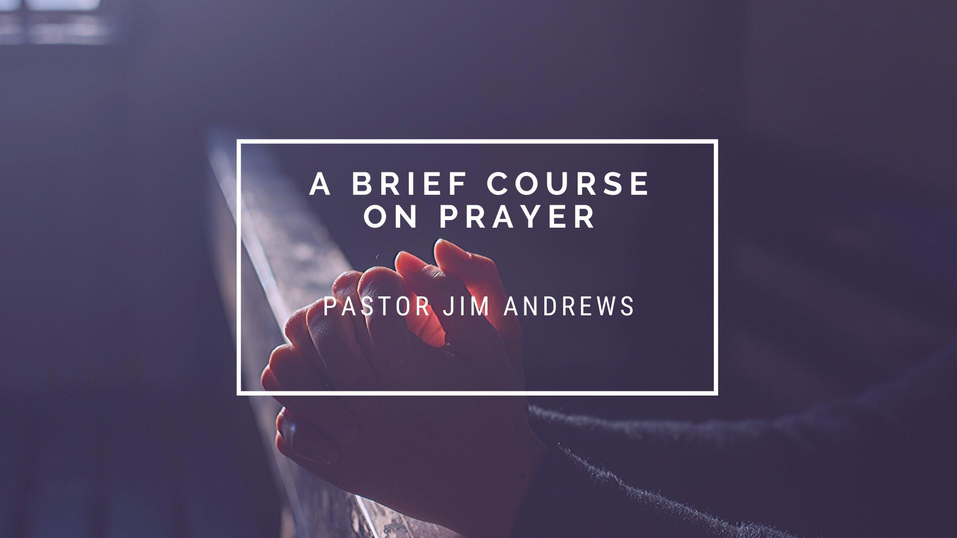 A Brief Course on Prayer